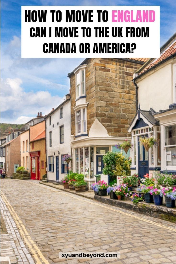 How To Move To The Uk Visas Passports And More Moving To The Uk Living In England Best Places To Move