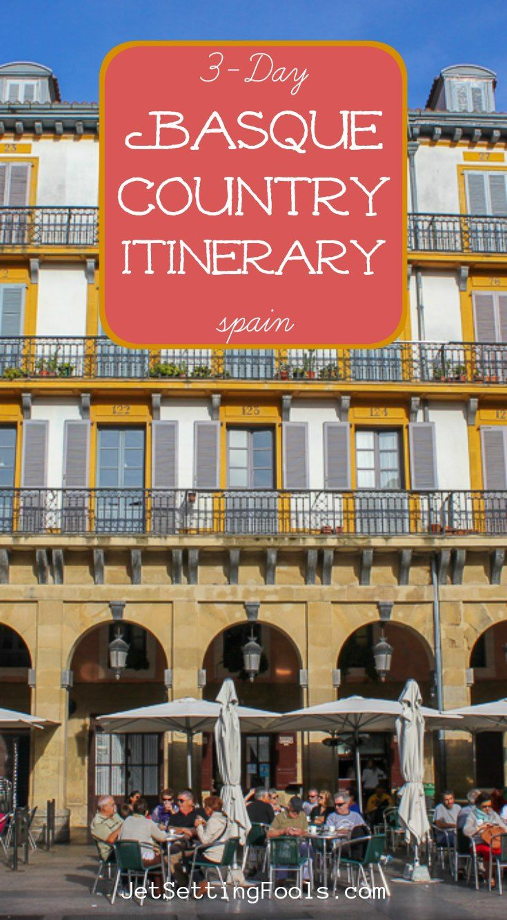 3 Day Basque Country Itinerary San Sebastian And Hondarribia Spain Jetsetting Fools Basque Country Spain Travel All About Spain