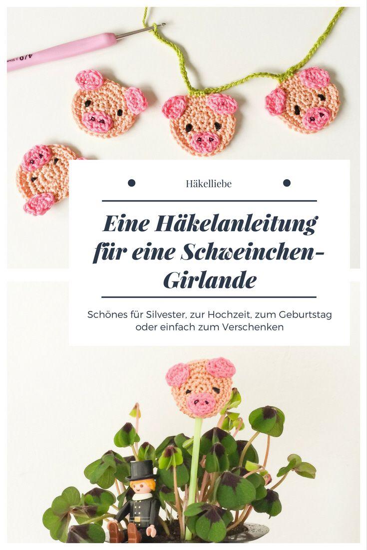 Eine zauberhafte Häkelanleitung für eine Schweinchen-Girlande. Für Silvester, zur Hochzeit, zum Geburtstag oder einfach zum Verschenken.