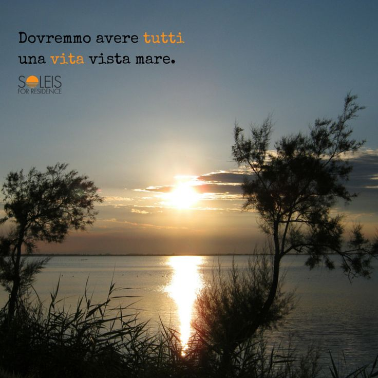 Dovremmo avere tutti una vita vista #mare! Everyone should have a #seaview life! #quote ‪#‎quoteoftheday‬ #sunset #soleis #realestate #lignano #italy