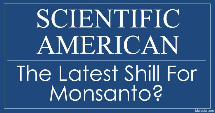 When it comes to accurate information about genetically modified organisms (GMOs), do you trust everything Monsanto and its special groups say? http://articles.mercola.com/sites/articles/archive/2016/04/19/gmos-scientific-american-monsanto.aspx