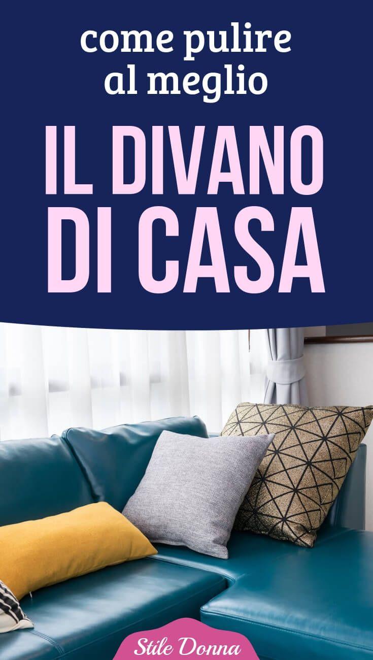 Come Pulire Il Divano come pulire al meglio il divano di casa | pulire il divano