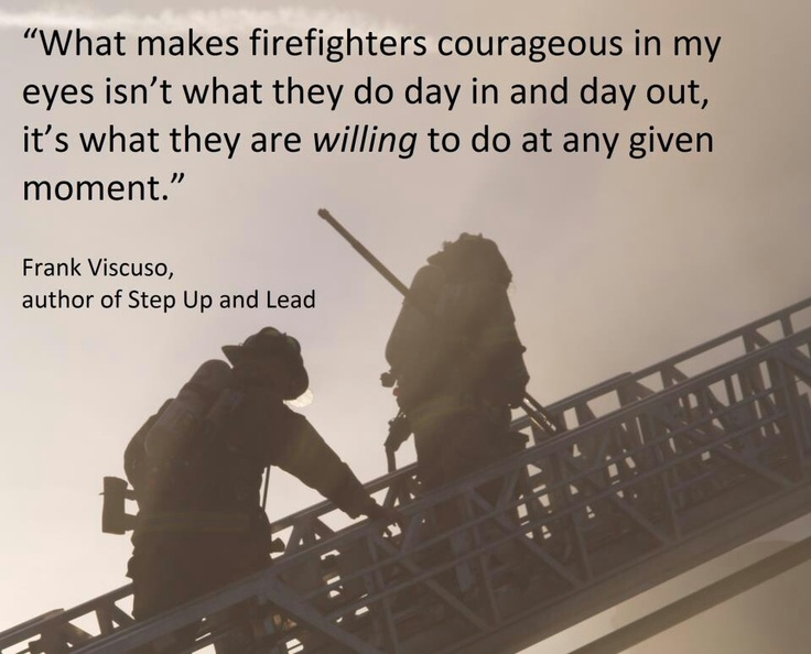 What makes a firefighter courageous...