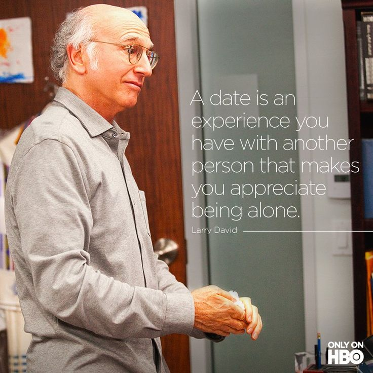 Larry david quote on dating