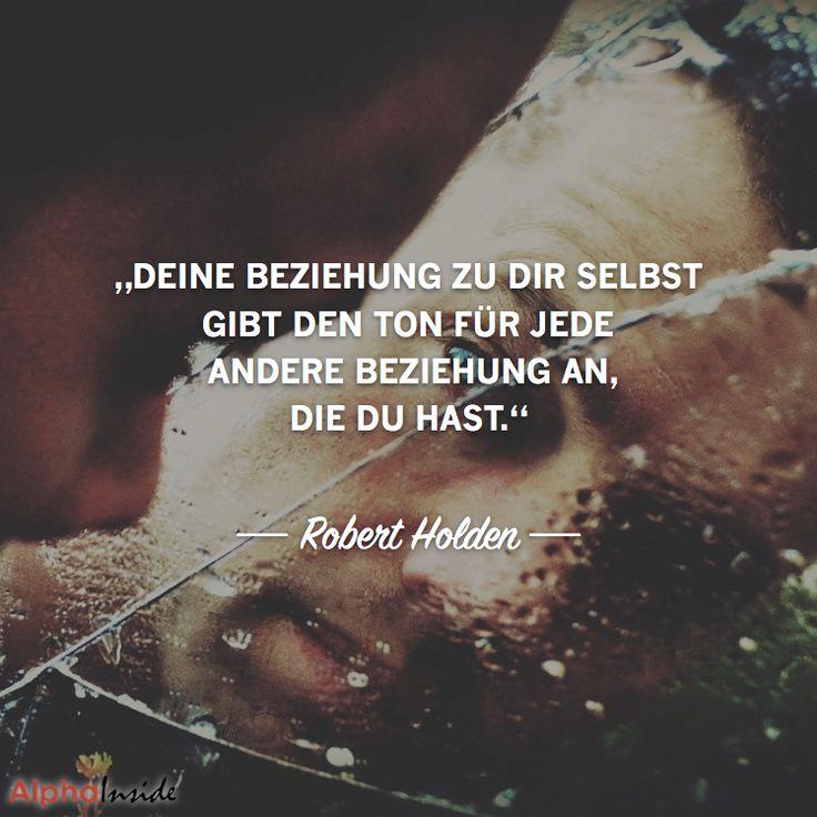 """JETZT FÜR DEN DAZUGEHÖRIGEN ARTIKEL ANKLICKEN!------------------------""""Deine Beziehung zu Dir selbst gibt den Ton für jede andere Beziehung an, die Du hast."""" - Robert Holden"""