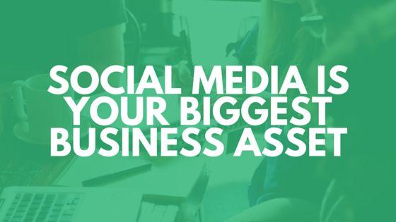 Social Media is Your Biggest Business Asset  #SocialMedia #SmallBiz
