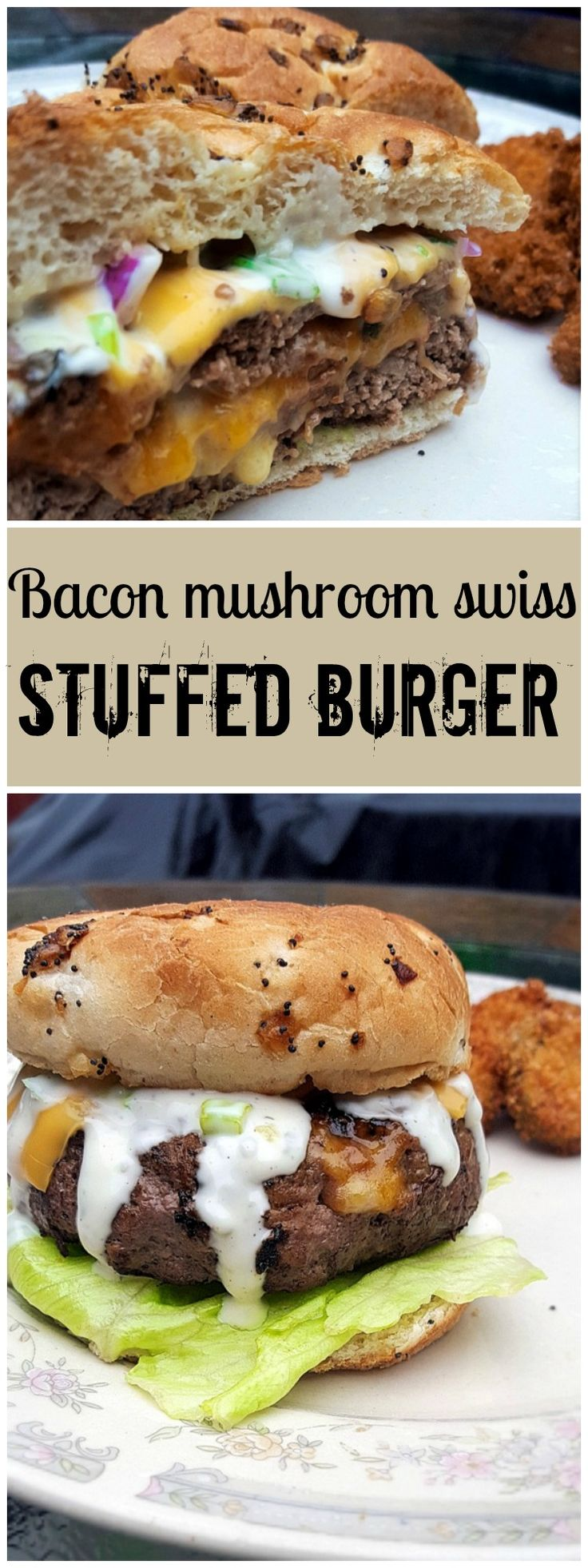 Bacon mushroom swiss stuffed burger - A juicy burger stuffed with melted cheese, bacon, and mushrooms; Topped with a spicy ranch sauce. Easy and so delicious, the whole family will enjoy it!