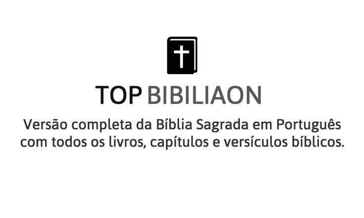 Top Bíblia Sagrada Online. Bibliaon é uma versão completa da Bíblia em Português com todos os livros, capítulos e versículos bíblicos.