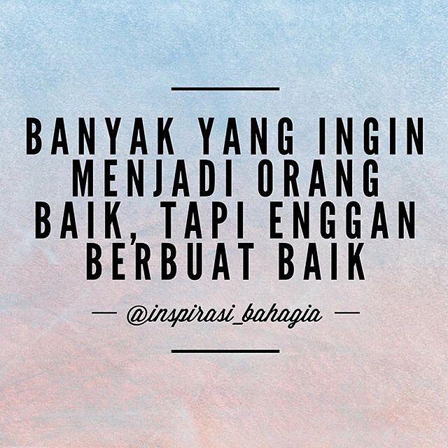 Banyak yang ingin menjadi orang baik tapi enggan berbuat baik #happyvibes #bahagia #inspirasibahagia #baik #pepatah #kiasan #akhlak #karakter @inspirasi_bahagia