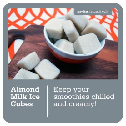 Freeze almond milk in ice cube trays for creamy smoothies, tips by creators navitasnaturals.com