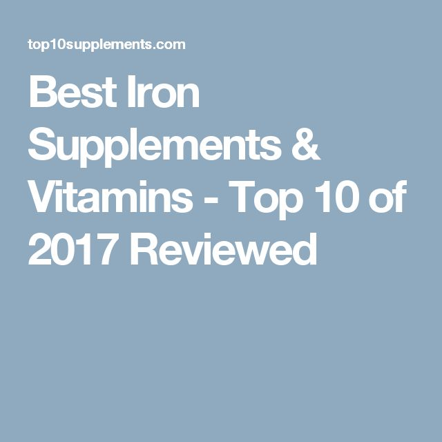 Best Iron Supplements & Vitamins - Top 10 of 2017 Reviewed