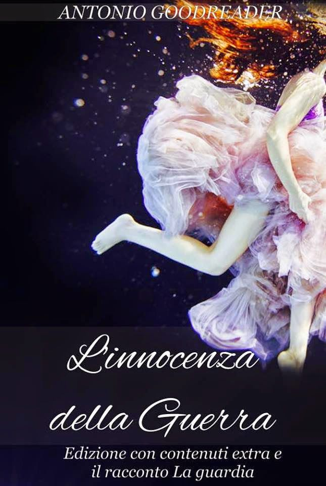 L'INNOCENZA DELLA GUERRA di Antonio Goodreader http://lindabertasi.blogspot.it/2014/11/blog-tour-linnocenza-della-guerra-di.html
