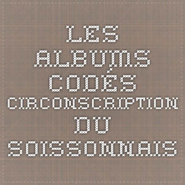 Les albums codés - Circonscription du Soissonnais
