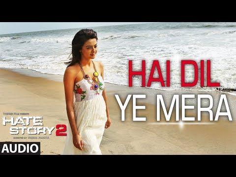 Hai Dil Ye Mera | Full Audio Song | Arijit Singh | Hate Story 2 - YouTube