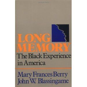 Long Memory: The Black Experience in America 1st (first) Edition by Berry, Mary Frances, Blassingame, John W. published by Oxford University...