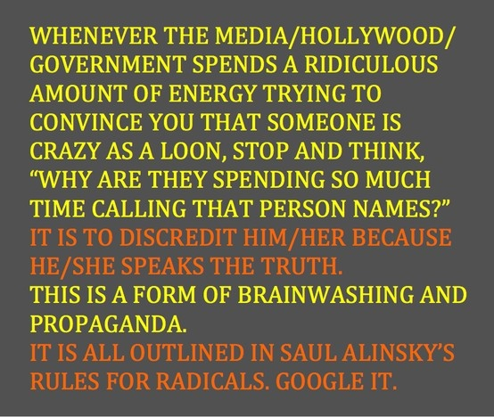 Saul Alinsky's Rules for Radicals, trying to stop the masses from hearing the truth.