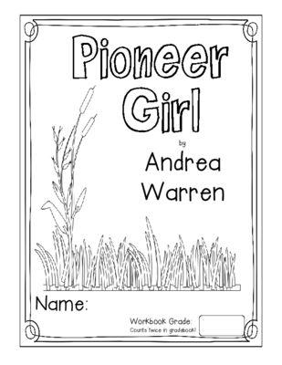 Pioneer Girl: Growing Up on the Prairie by Andrea Warren