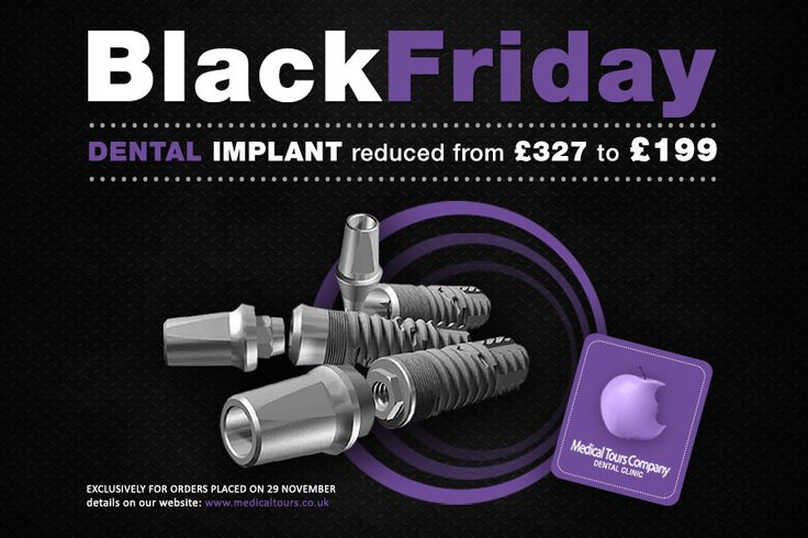 Dental Implants reduced from 327 pounds to 199 pounds, details here: http://medicaltours.co.uk/blog/blog_mod/happy-black-friday/