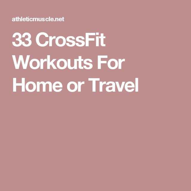 33 CrossFit Workouts For Home or Travel