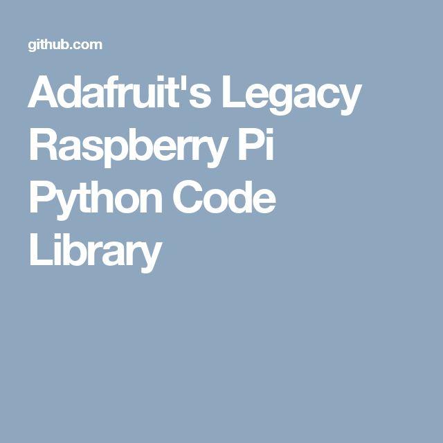 Adafruit's Legacy Raspberry Pi Python Code Library