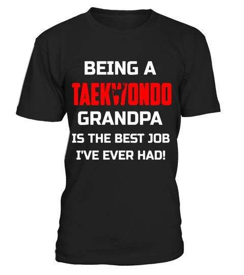 "# Being Taekwondo Grandpa Is The Best Job I've Ever Had Shirt .  Special Offer, not available in shops      Comes in a variety of styles and colours      Buy yours now before it is too late!      Secured payment via Visa / Mastercard / Amex / PayPal      How to place an order            Choose the model from the drop-down menu      Click on ""Buy it now""      Choose the size and the quantity      Add your delivery address and bank details      And that's it!      Tags: Being A Taekwondo…"