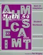 Math 54 Adaptation (Saxon Math 5/4) Student Workbook:   Reference guide, sequence sheet, lesson worksheets. The supplemental practices, fraction activities, and tests are located in the teacher's binder.