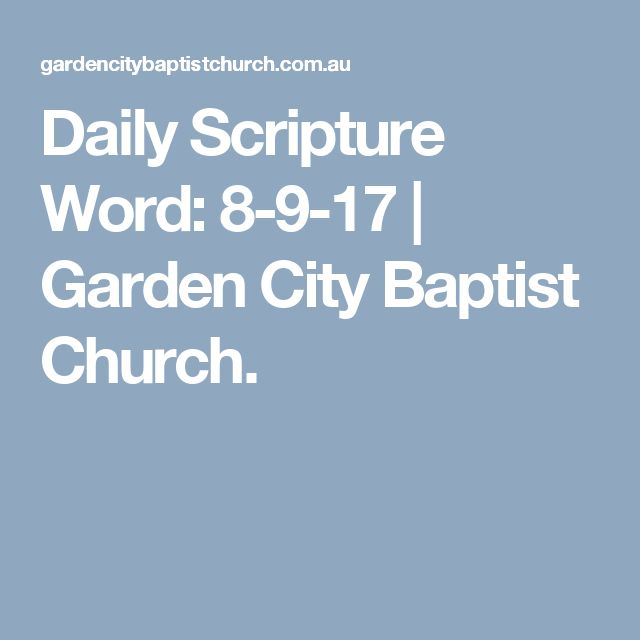 Daily Scripture Word: 8-9-17 | Garden City Baptist Church.