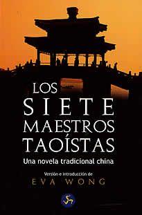 Los siete maestros taoístas de Eva Wong editado por N.Person.Los antiguos sabios taoístas sabían que la mejor manera de enseñar la filosofía y los principios del taoísmo era la de presentar todo ese conocimiento de tal forma que capturara el interés del lector. Fue así que durante la dinastía Ming (1368-1644) apareció, con el título de Los siete maestros taoístas, un manual de formación taoísta escrito en forma de novela popular.