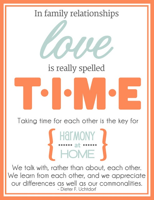 In Family Relationships Love Is Really Spelled T I M E Taking Time