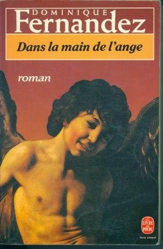 Dans La Main De L'Ange, de Dominique Fernandez http://www.lisezgratuitement.com/2015/02/dans-la-main-de-lange-de-dominique.html http://www.lisezgratuitement.com/2015/02/dans-la-main-de-lange-de-dominique.html