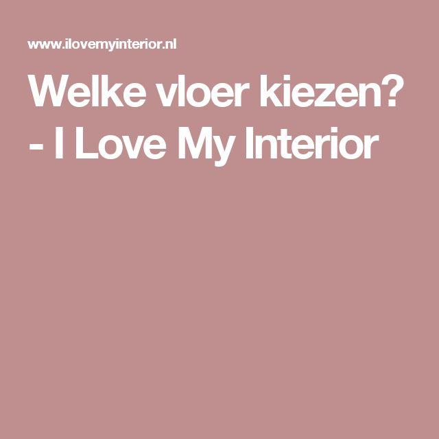 Welke vloer kiezen? - I Love My Interior