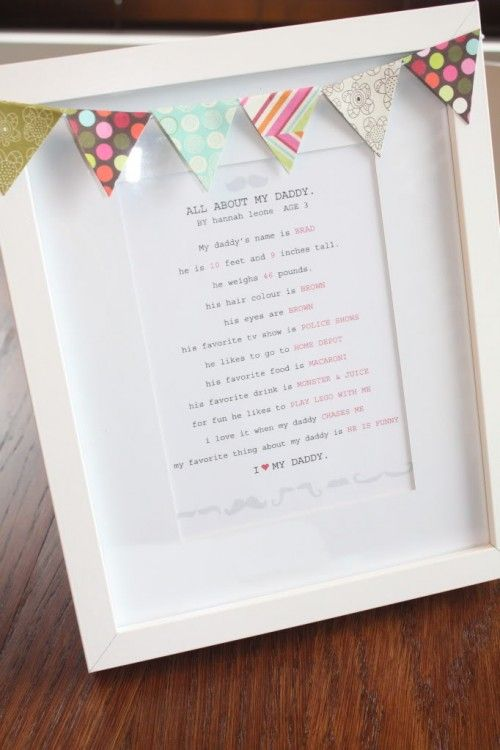 I love this idea for a Father's Day present! Ask your kid this questionnaire about their dad; their answers are in a different color. Then frame and decorate it to give to Daddy!