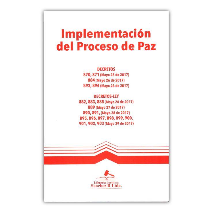 Implementación del Proceso de Paz – Varios – Librería Jurídica Sánchez www.librosyeditores.com Editores y distribuidores.