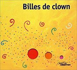 billes de clowns, maternelle, PS, MS, topologie, cirque, exploitation, album