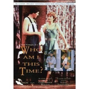 Who Am I This Time? With Christopher Walken as lead love interest .. delightful little love story!  Just had to have the DVD