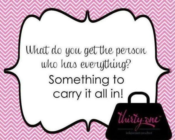 Thirty one! Visit www.mythirtyone.com/282774 to shop the catalog or host a party and earn free products!