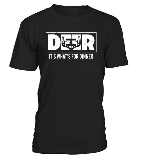 """# Hunting Shirt - Deer It's What's for Dinner Funny T Shirt .  Special Offer, not available in shops      Comes in a variety of styles and colours      Buy yours now before it is too late!      Secured payment via Visa / Mastercard / Amex / PayPal      How to place an order            Choose the model from the drop-down menu      Click on """"Buy it now""""      Choose the size and the quantity      Add your delivery address and bank details      And that's it!      Tags: These deer hunting shirts…"""