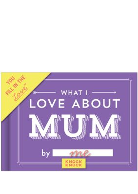 What I Love About Mum Journal