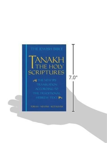 The Jewish Bible: Tanakh: The Holy Scriptures -- The New JPS Translation According to the Traditional Hebrew Text: Torah * Nevi'im * Kethuvi