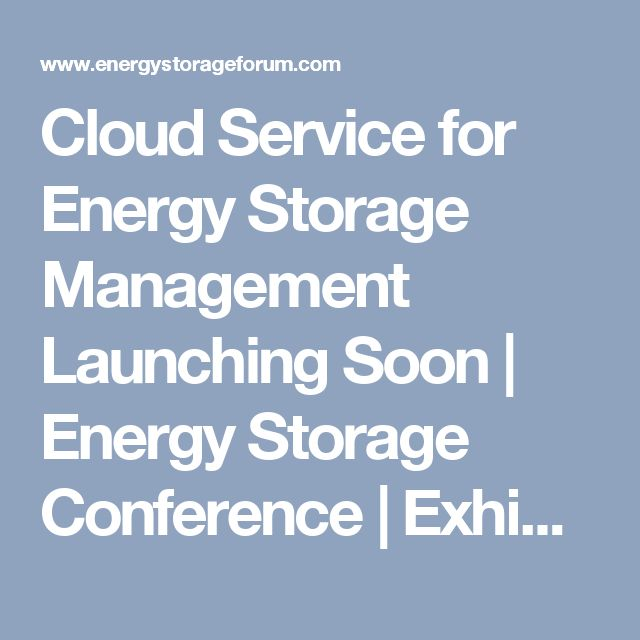 Cloud Service for Energy Storage Management Launching Soon | Energy Storage Conference | Exhibition - News | Solar & Wind Energy Storage