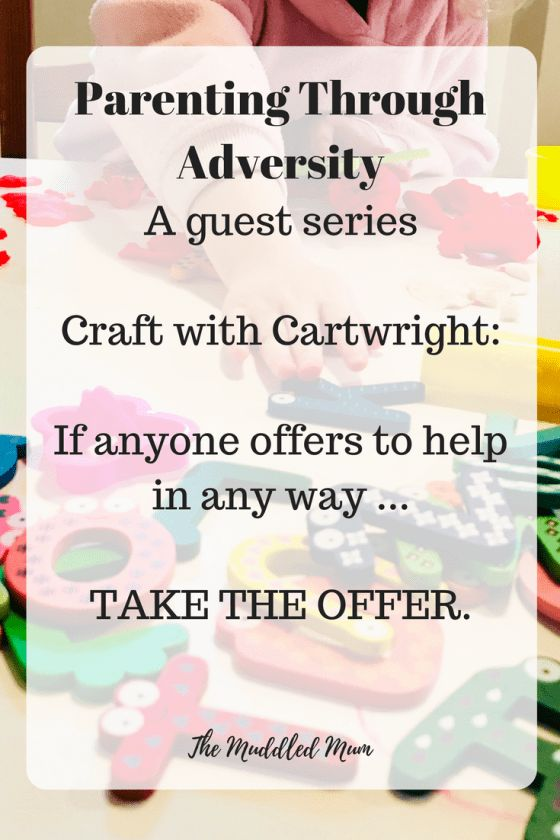 Guest Post Series - Parenting Through Adversity - Craft With Cartwright - The Muddled Mum