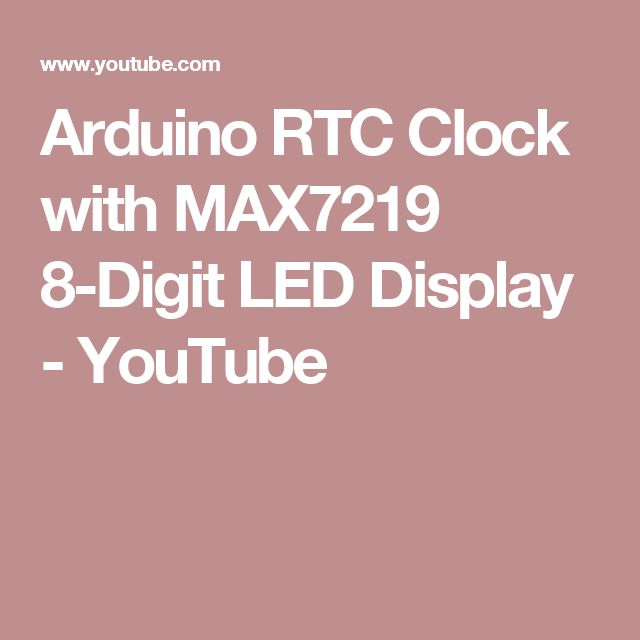 Arduino RTC Clock with MAX7219 8-Digit LED Display - YouTube