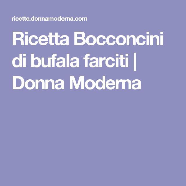 Ricetta Bocconcini di bufala farciti | Donna Moderna