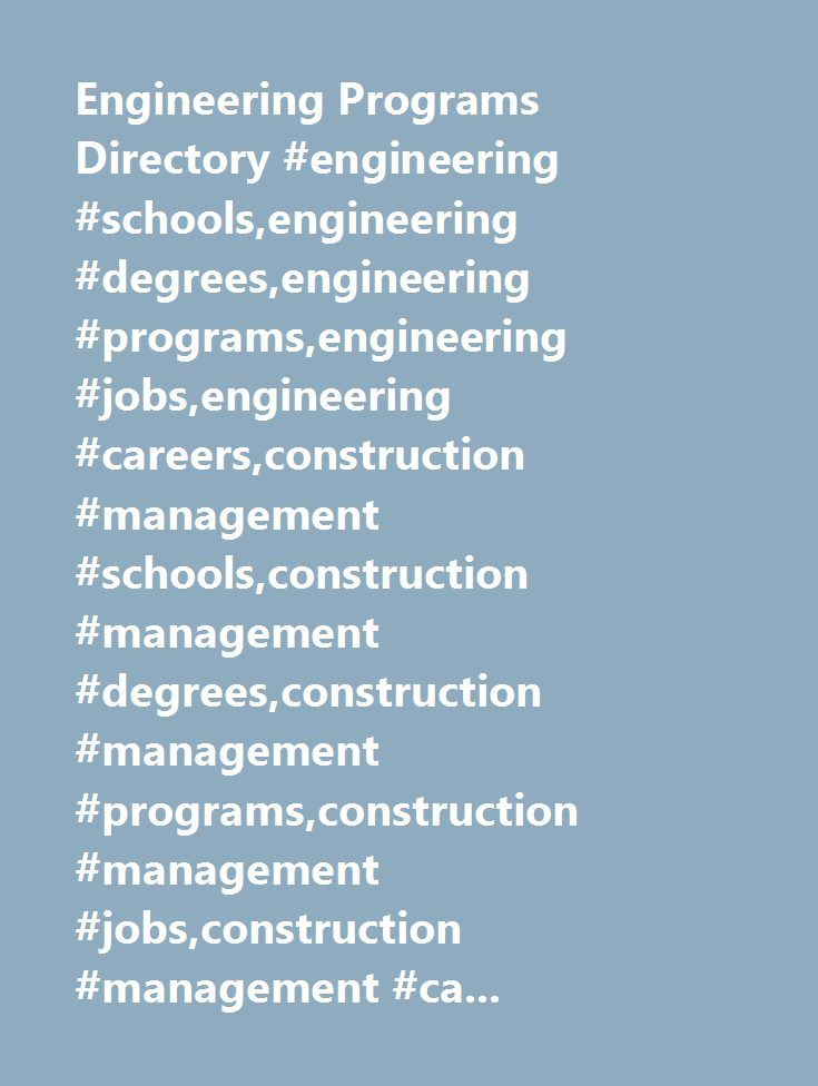 Engineering Programs Directory #engineering #schools,engineering #degrees,engineering #programs,engineering #jobs,engineering #careers,construction #management #schools,construction #management #degrees,construction #management #programs,construction #management #jobs,construction #management #careers,software #schools,software #degrees,software #programs,software #jobs,software #careers,networks #schools,networks #degrees,networks #programs,networks #jobs,networks #careers,electronics…