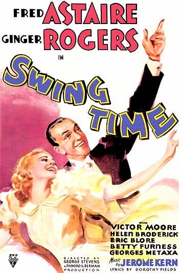 "1936  ""Swing Time"" Fred Astaire  Ginger Rogers. Directed by George Stevens."