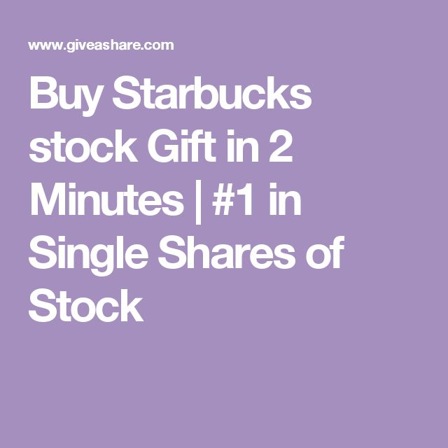 Buy Starbucks stock Gift in 2 Minutes | #1 in Single Shares of Stock