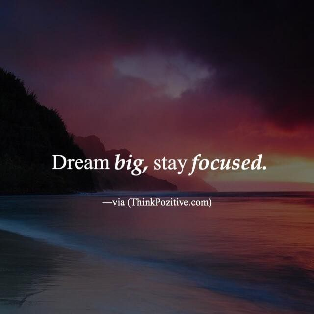 Positive Quotes :    QUOTATION – Image :    Quotes Of the day  – Description  Dream big stay focused. -via (ThinkPozitive.com)  Sharing is Power  – Don't forget to share this quote !  - #Positive https://hallofquotes.com/2017/10/04/positive-quotes-dream-big-stay-focused-via-thinkpozitive-com/