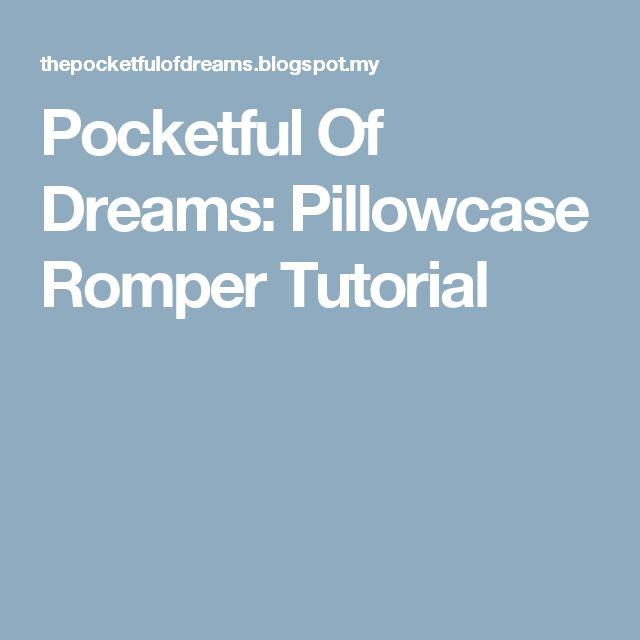 Pocketful Of Dreams: Pillowcase Romper Tutorial