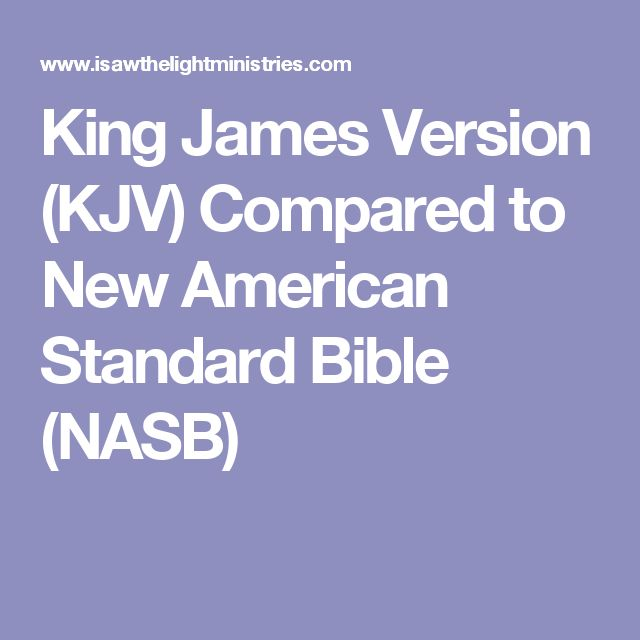 King James Version (KJV) Compared to New American Standard Bible (NASB)