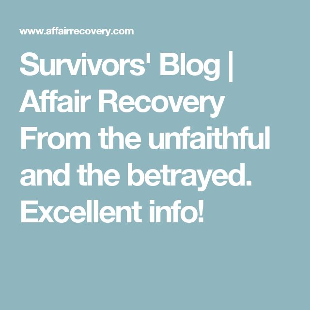 Survivors' Blog | Affair Recovery  From the unfaithful and the betrayed. Excellent info!